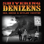 Shivering denizens sex drugs and outlaw country